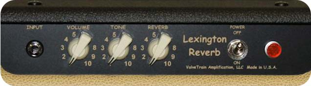 ValveTrain Lexington Reverb - 6 Watt All Tube Amp W/Reverb - Control Panel